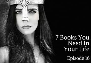 7 Books You Need In Your Life
